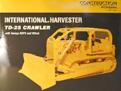 INTERNATIONAL HARVESTER TD-25 CRAWLER WITH SWEEP ROPPS AND WINCH- FIRST GEAR #70-0186 -CONSTRUCTION PIONEERS SERIES